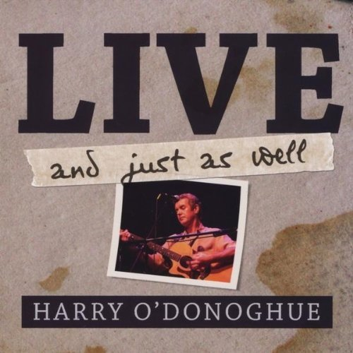 O'donoghue Harry Live & Just As Well