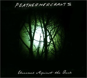 Feathermerchants Unarmed Against The Dark