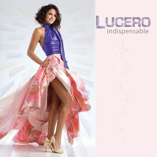 Lucero Indispensable