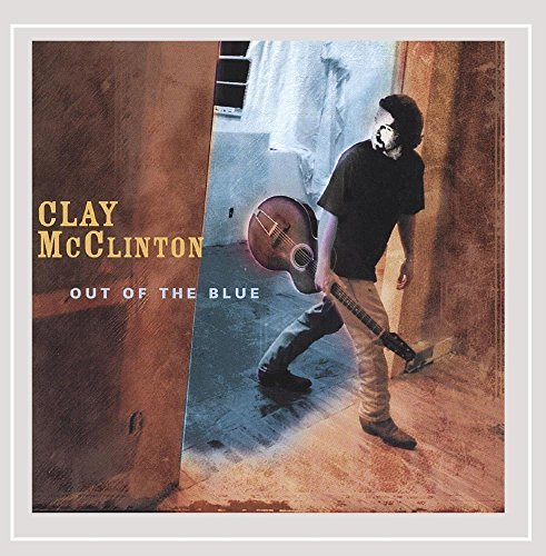 Clay Mcclinton Out Of The Blue