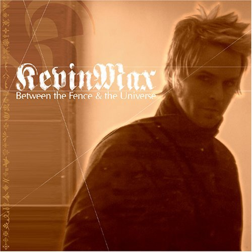 Kevin Max Between The Fence & The Univer