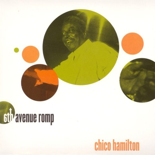 Chico Hamilton 6th Avenue Romp