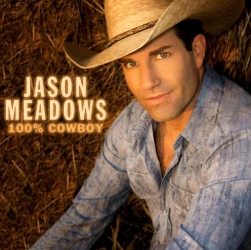 Jason Meadows 100 Percent Cowboy
