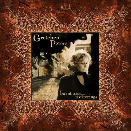 Gretchen Peters Burnt Toast & Offerings