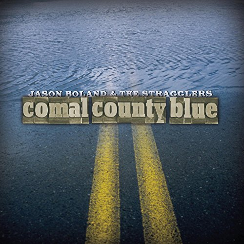 Jason & The Stragglers Boland Comal Country Blue