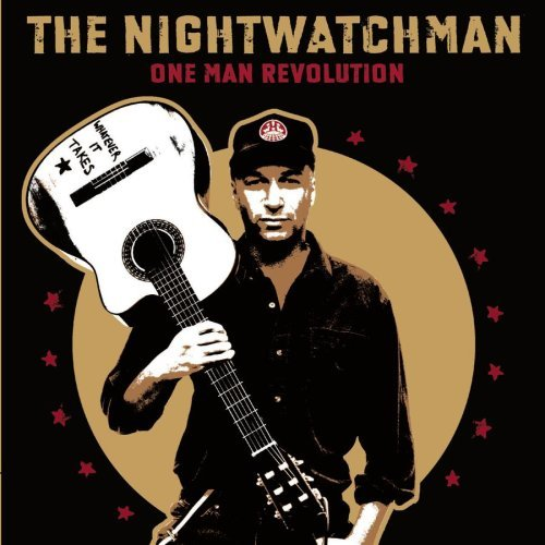 Nightwatchman One Man Revolution