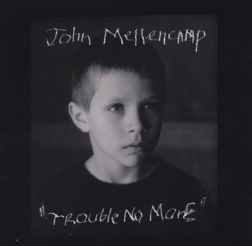 Mellencamp John Trouble No More
