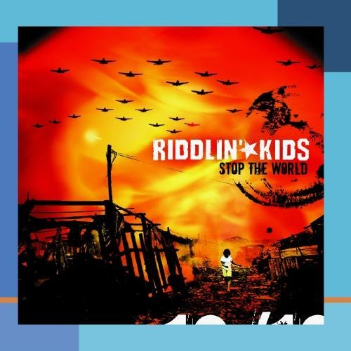 Riddlin' Kids Stop The World