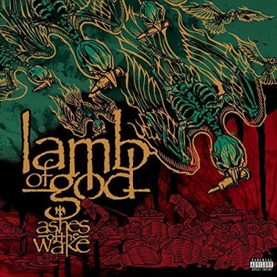 Lamb Of God Ashes Of The Wake Explicit Version