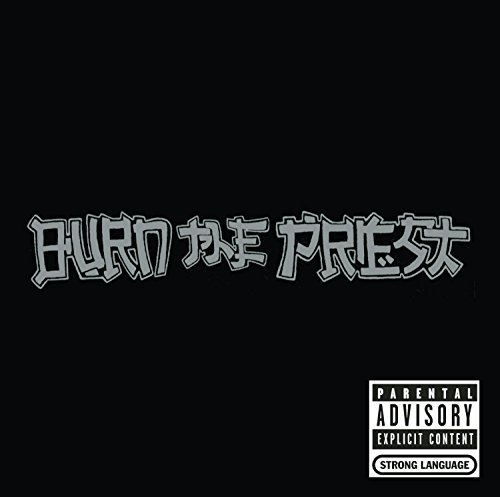 Burn The Priest (aka Lamb Of G Burn The Priest Enhanced CD Explicit Version