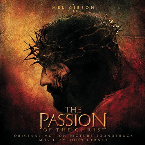John Debney Passion Of The Christ Music By John Debney