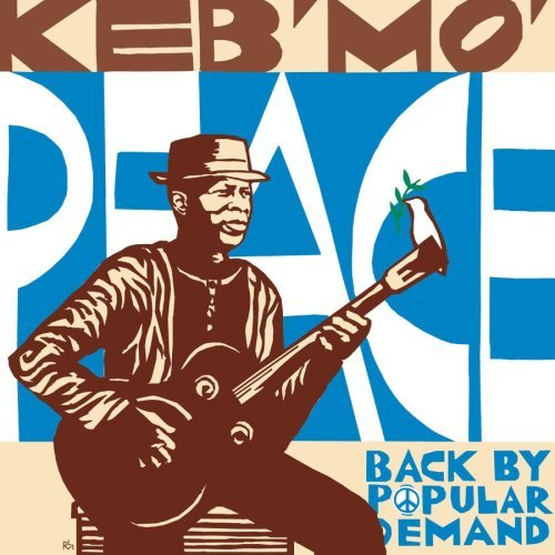 Keb Mo' Peace Back By Popular Demand