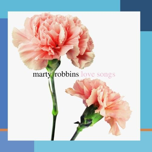 Marty Robbins Love Songs