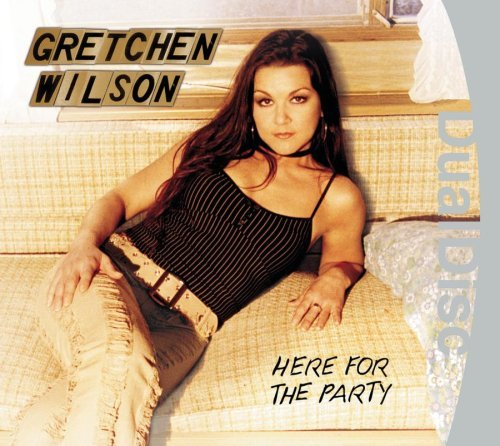 Gretchen Wilson Here For The Party Dualdisc