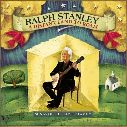 Ralph Stanley Distant Land To Roam