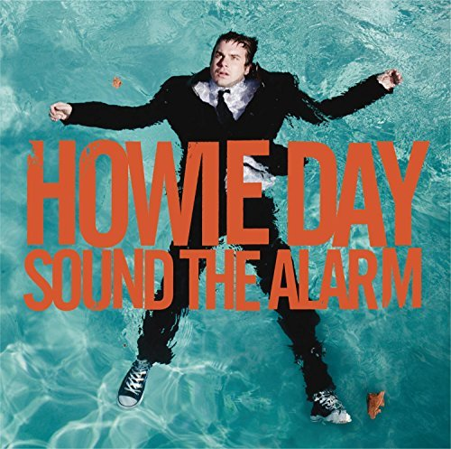 Howie Day Sound The Alarm