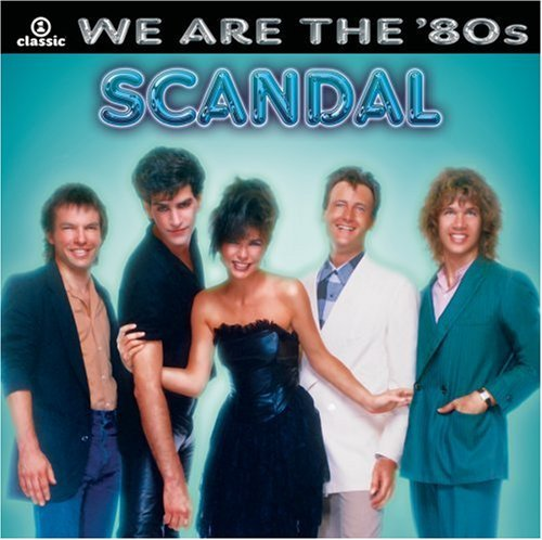 Scandal We Are The '80s