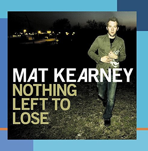 Mat Kearney Nothing Left To Lose