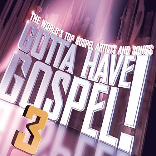 Gotta Have Gospel Vol. 3 Gotta Have Gospel 2 CD Set