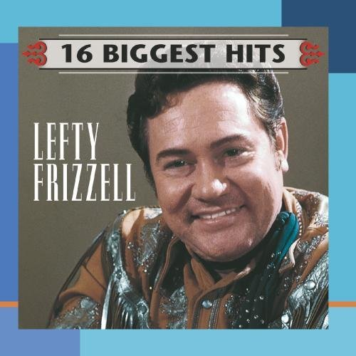 Lefty Frizzell 16 Biggest Hits This Item Is Made On Demand Could Take 2 3 Weeks For Delivery