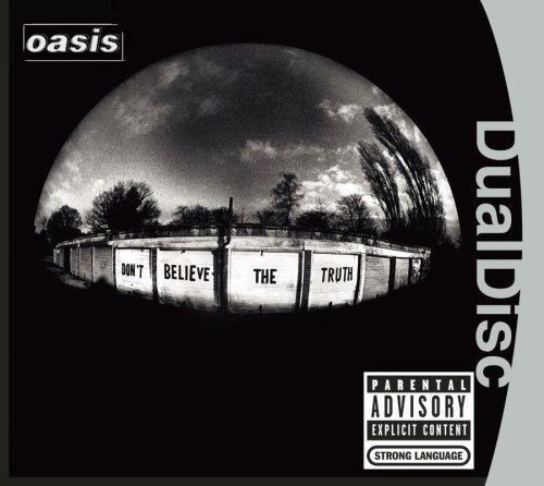 Oasis Don't Believe The Truth Dualdisc Explicit Version