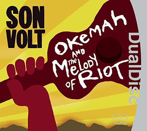Son Volt Okemah & The Melody Of Riot Dualdisc