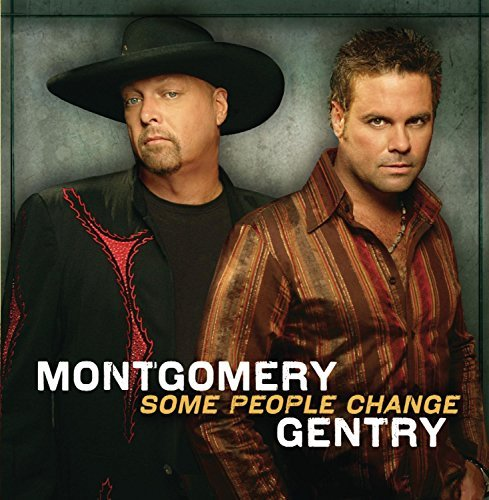 Montgomery Gentry Some People Change Some People Change