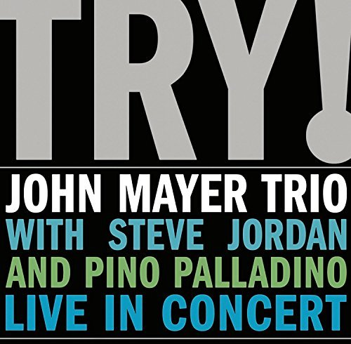 Mayer John Trio Try! John Mayer Trio Live In C