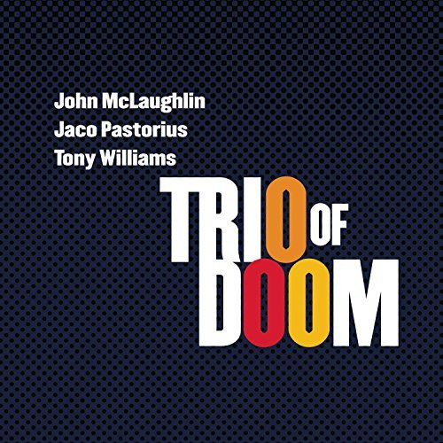 Trio Of Doom Trio Of Doom John Mclaughlin