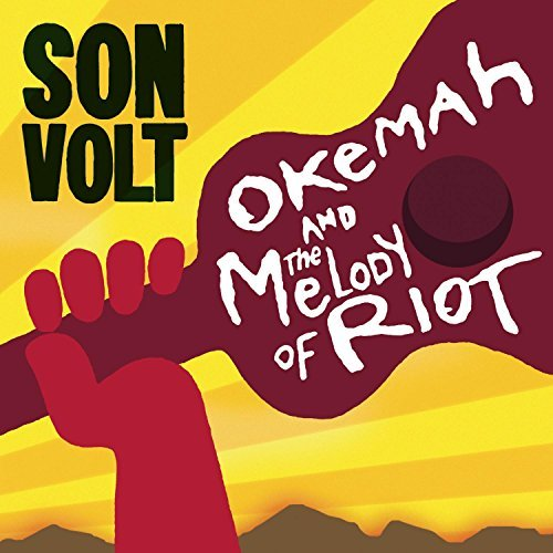 Son Volt Okemah & The Melody Of Riot
