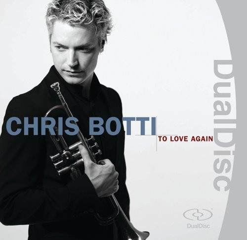Chris Botti To Love Again Dualdisc