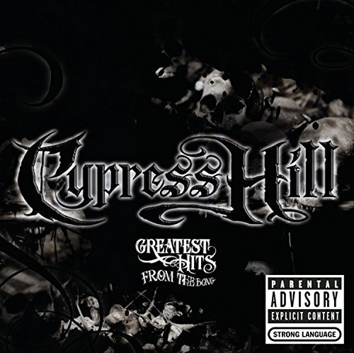 Cypress Hill Greatest Hits From The Bong Explicit Version