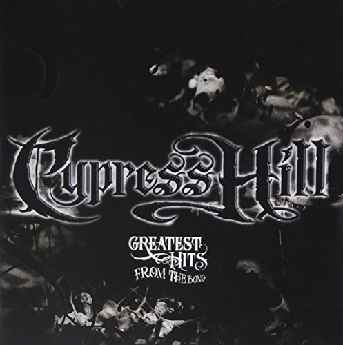 Cypress Hill Greatest Hits From The Bong