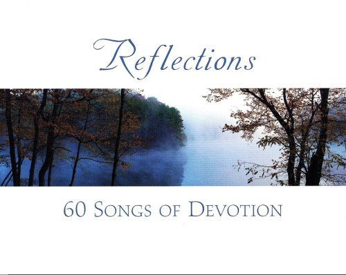 Paul Nelson Phil Madeira Andy Gullahorn Yun Blair Reflections 60 Songs Of Devotion
