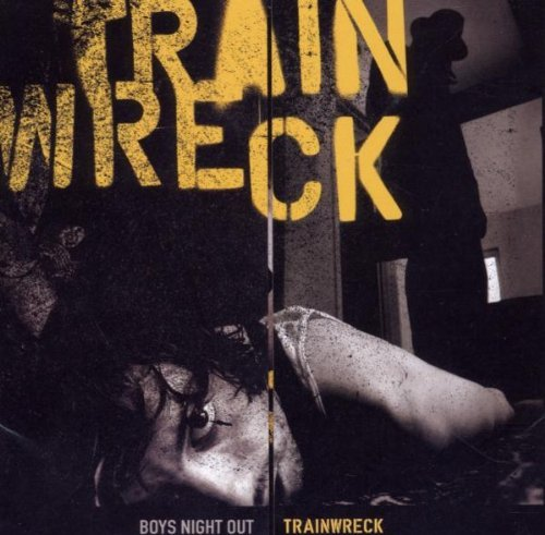 Boys Night Out Trainwreck