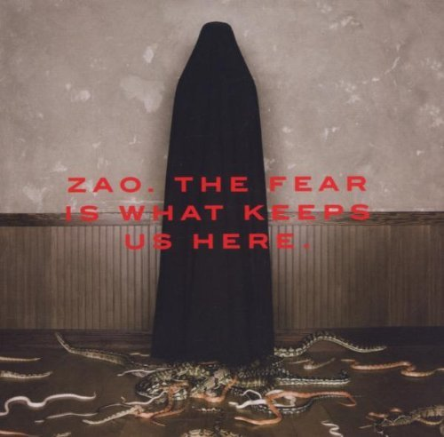 Zao Fear Is What Keeps Us Here