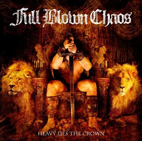 Full Blown Chaos Heavy Lies The Crown