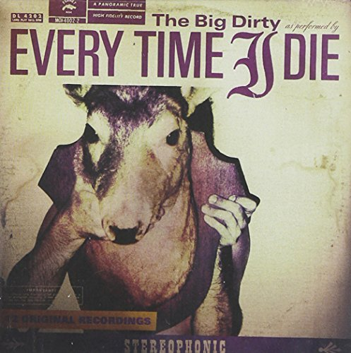 Every Time I Die Big Dirty