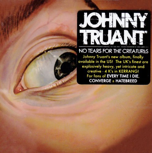 Johnny Truant No Tears For The Creatures