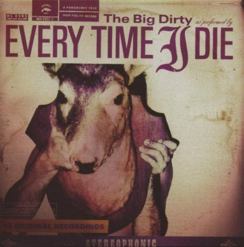 Every Time I Die Big Dirty Special Ed. Incl. Bonus DVD