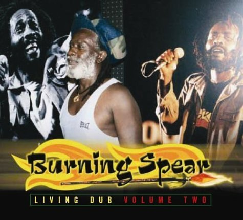 Burning Spear Vol. 2 Living Dub