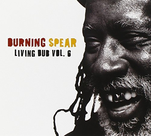Burning Spear Vol. 6 Living Dub