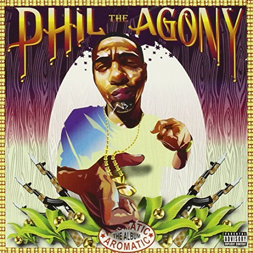 Phil The Agony Aromatic Explicit Version
