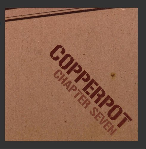Copperpot Chapter Seven Digipak