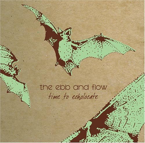 Ebb & Flow Time To Echolocate