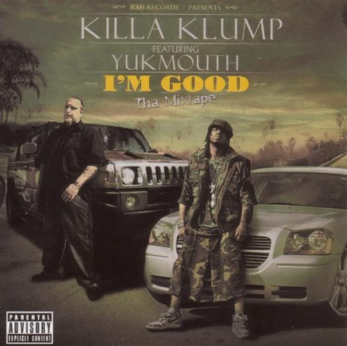 Killa Klump Im Good Tha Mixtape Explicit Version