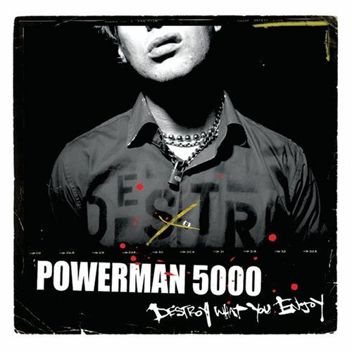 Powerman 5000 Destroy What You Enjoy