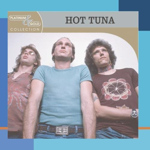 Hot Tuna Platinum & Gold Collection Platinum & Gold Collection