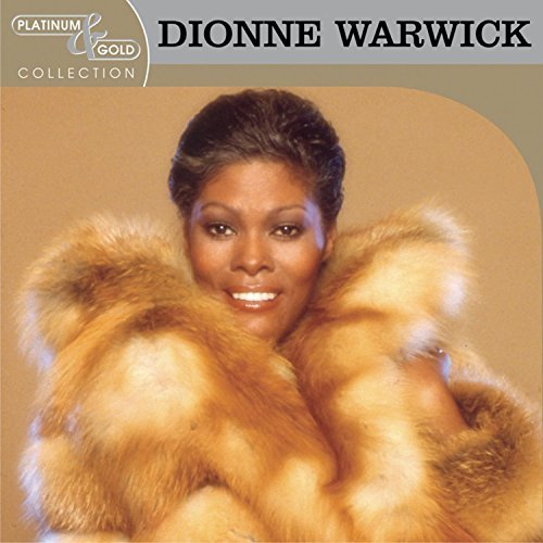 Dionne Warwick Platinum & Gold Collection Platinum & Gold Collection