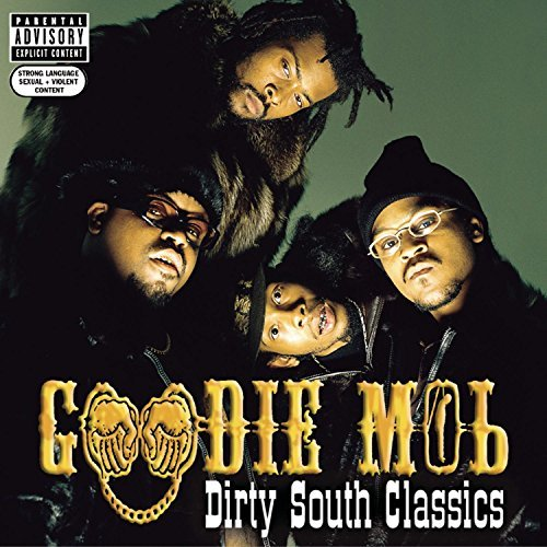 Goodie Mob Dirty South Classics Explicit Version